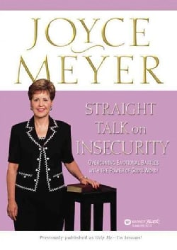 Straight Talk on Insecurity: Overcoming Emotional Battles With the Power of God's Word! (Paperback)
