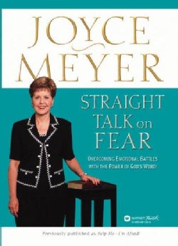 Straight Talk on Fear: Overcoming Emotional Battles With the Power of God's Word! (Paperback)