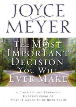 The Most Important Decision You Will Ever Make (Paperback)