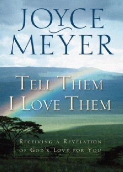 Tell Them I Love Them: Receiving a Revelation of God's Love for You (Paperback)