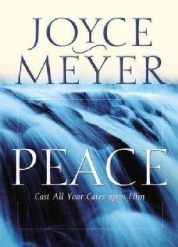Peace: Cast All Your Cares upon Him (Paperback)