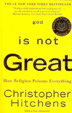 God Is Not Great: How Religion Poisons Everything (Paperback)