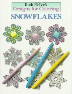 Ruth Heller's Designs for Coloring: Snowflakes (Paperback)