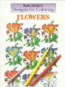 Ruth Heller's Designs for Coloring Flowers (Paperback)