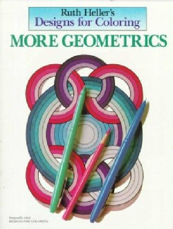 Ruth Heller's Designs for Coloring More Geometrics (Paperback)