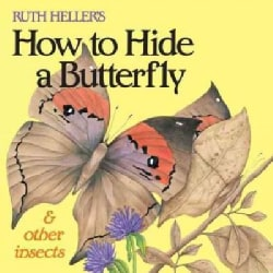 Ruth Heller's How to Hide a Butterfly & Other Insects (Paperback)