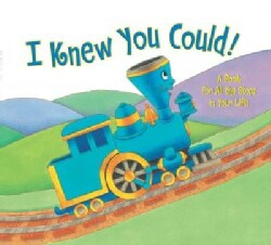 I Knew You Could!: A Book for All the Stops in Your Life (Hardcover)