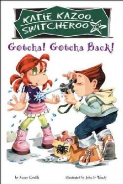 Gotcha! Gotcha Back! (Paperback)