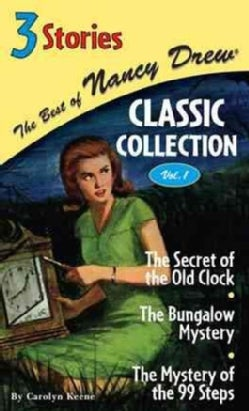 The Best of Nancy Drew Classic Collection: The Secret of the Old Clock/The Bungalow Mystery/The Mystery of the 99... (Hardcover)