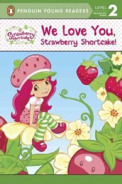 We Love You, Strawberry Shortcake! (Paperback)