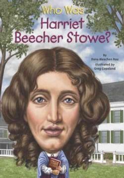 Who Was Harriet Beecher Stowe? (Paperback)