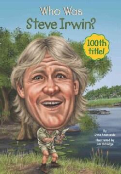 Who Was Steve Irwin? (Paperback)