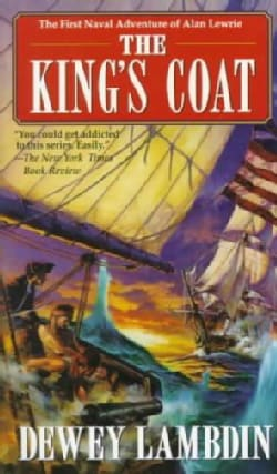 The King's Coat: The Naval Adventures of Alan Lewrie (Paperback)