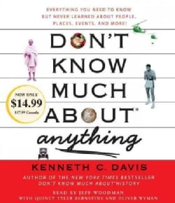 Don't Know Much About Anything: Everything You Need to Know But Never Learned About People, Places, Events, and More! (CD-Audio)