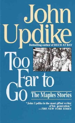 Too Far to Go: The Maples Stories (Paperback)
