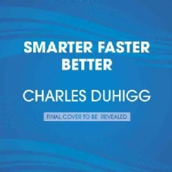 Smarter Faster Better: The Secrets of Being Productive in Life and Business (CD-Audio)