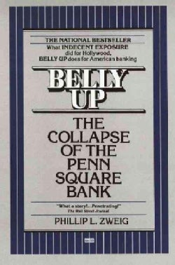 Belly Up: The Collapse of the Penn Square Bank (Paperback)
