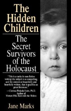 Hidden Children: The Secret Survivors of the Holocaust (Paperback)
