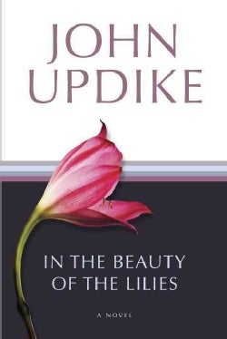 In the Beauty of the Lilies (Paperback)