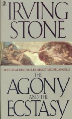 The Agony and the Ecstasy: A Biographical Novel of Michelangelo (Paperback)