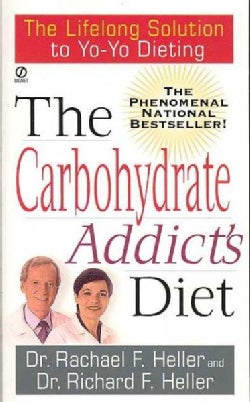 The Carbohydrate Addict's Diet: The Lifelong Solution to Yo-Yo Dieting (Paperback)