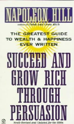 Succeed and Grow Rich Through Persuasion (Paperback)