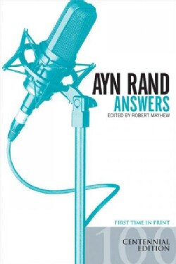 Ayn Rand Answers: The Best of Her Q & A (Paperback)