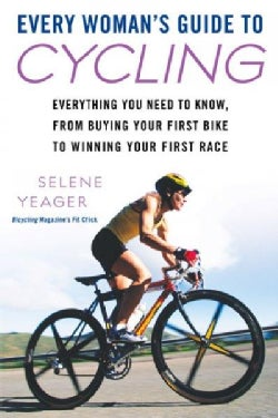 Every Woman's Guide to Cycling (Paperback)