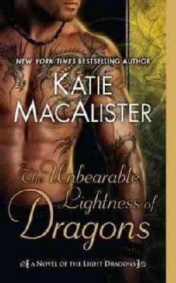The Unbearable Lightness of Dragons: A Novel of the Light Dragons (Paperback)