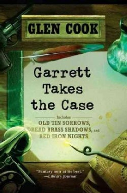 Garrett Takes the Case: Old Tin Sorrows/ Dread Brass Shadows/ Red Iron Nights (Paperback)