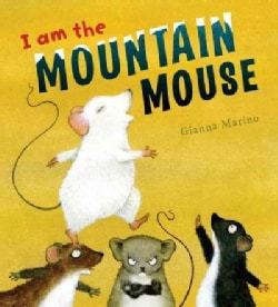 I Am the Mountain Mouse (Hardcover)