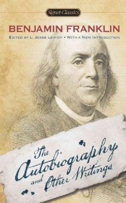 Benjamin Franklin: The Autobiography and Other Writings (Paperback)