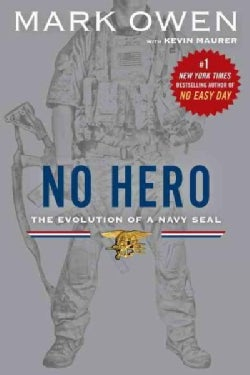 No Hero: The Evolution of a Navy SEAL (Paperback)