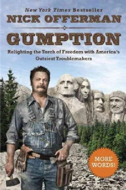 Gumption: Relighting the Torch of Freedom With America's Gutsiest Troublemakers (Paperback)