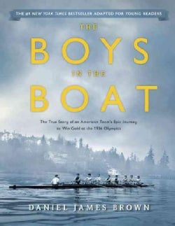 The Boys in the Boat: The True Story of an American Team's Epic Journey to Win Gold at the 1936 Olympics (Hardcover)