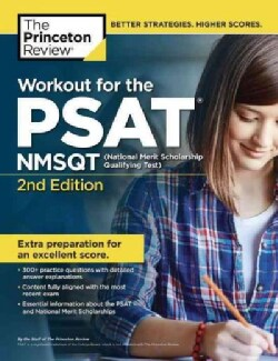Workout for the Psat/Nmsqt: 300+ Practice Questions & Answers to Help You Prepare for the Test (Paperback)