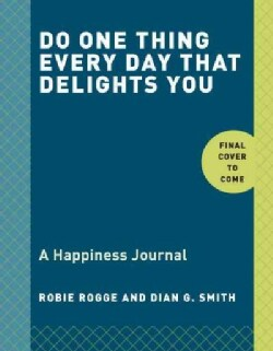 Do One Thing Every Day That Makes You Happy: A Journal (Record book)