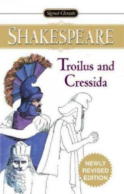 Troilus and Cressida: With New and Updated Critical Essays and a Revised Bibliography (Paperback)