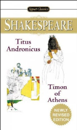 The Tragedy of Titus Andronicus / the Life of Timon of Athens (Paperback)