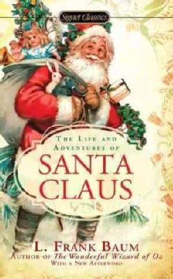 The Life and Adventures of Santa Claus (Paperback)