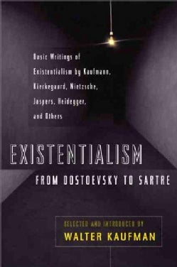 Existentialism: From Dostoevsky to Sartre (Paperback)