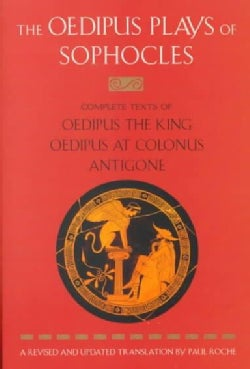 Oedipus Plays of Sophocles: Oedipus the King, Oedipus at Colonus, Antigone (Paperback)