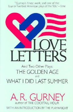 Love Letters and Two Other Plays: The Golden Age and What I Did Last Summer (Paperback)