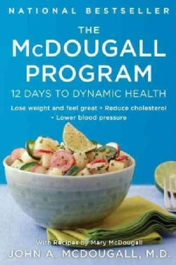 The McDougall Program: Twelve Days to Dynamic Health (Paperback)