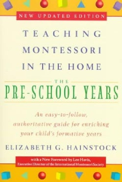 Teaching Montessori in the Home: The Pre-School Years (Paperback)