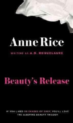 Beauty's Release: The Sequel to the Claiming of Sleeping Beauty and Beauty's Punishment (Paperback)