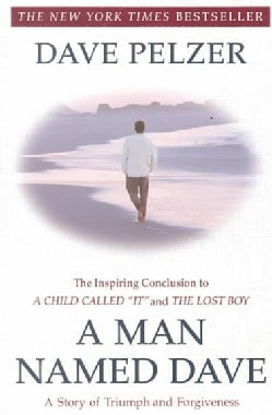 A Man Named Dave: A Story of Triumph and Forgiveness (Paperback)