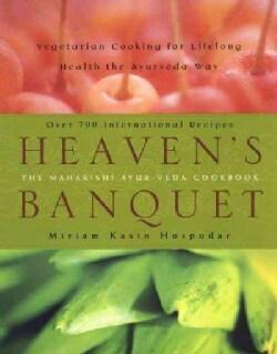 Heaven's Banquet: Vegetarian Cooking for Lifelong Health the Ayurveda Way (Paperback)