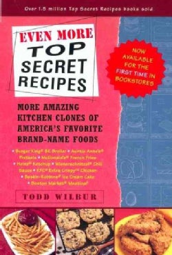 Even More Top Secret Recipes: More Amazing Kitchen Clones of America's Favorite Brand-Name Foods (Paperback)