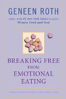 Breaking Free from Emotional Eating (Paperback)